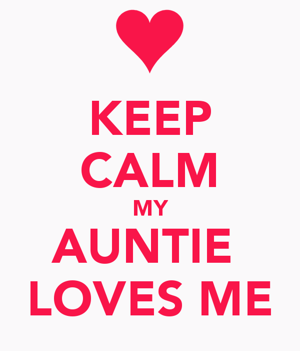 keep-calm-my-auntie-loves-me-5